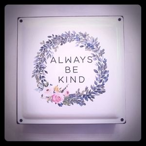 Always be kind sign